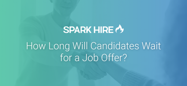 How Long Will Candidates Wait for a Job Offer?