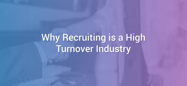Why Recruiting is a High Turnover Industry