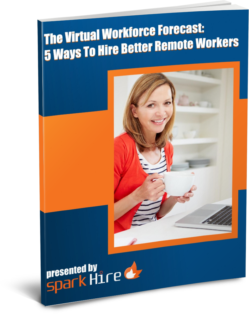 Virtual Workforce Forecast: 5 Ways To Hire Better Remote Workers
