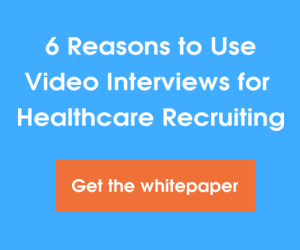 Video Interviews for Healthcare Recruiting