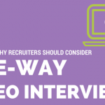 3 Reasons Why Recruiters Should Consider One-Way Video Interviews
