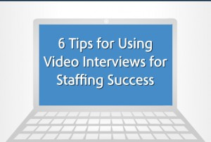 6 Tips for Using Video Interviews for Staffing Success Infographic