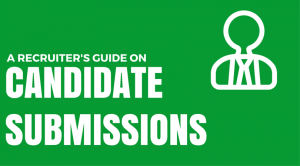 A Recruiter's Guide on Candidate Submissions