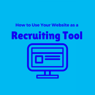How to Use Your Website as a Recruiting Tool