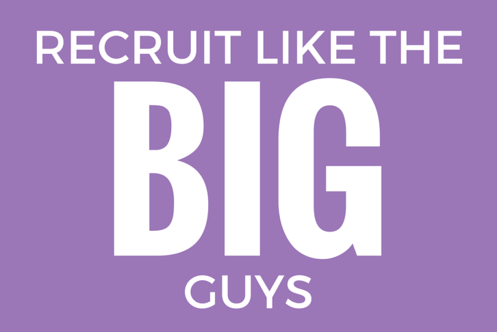 Recruit Like The Big Guys