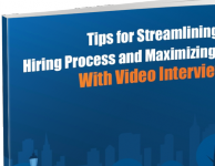 Tips for Streamlining Your Hiring Process and Maximizing Time With Video Interviewing