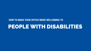 How to Make Your Office More Welcoming to People with Disabilities