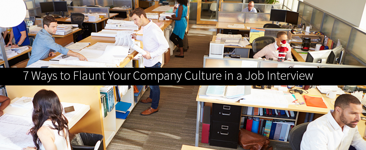 7 Ways to Flaunt Your Company Culture in a Job Interview