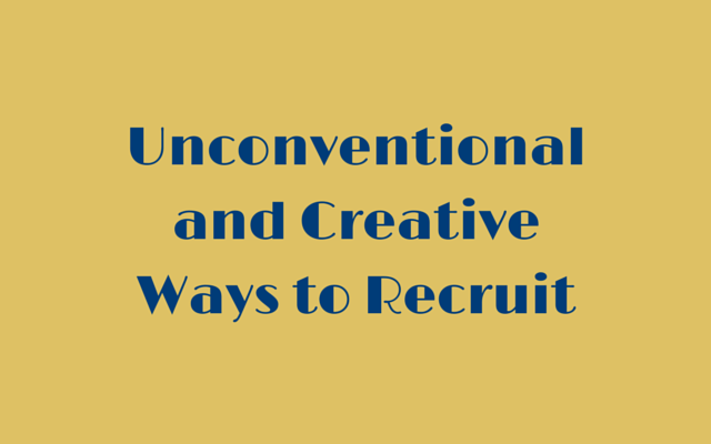 Unconventional and Creative Ways to Recruit