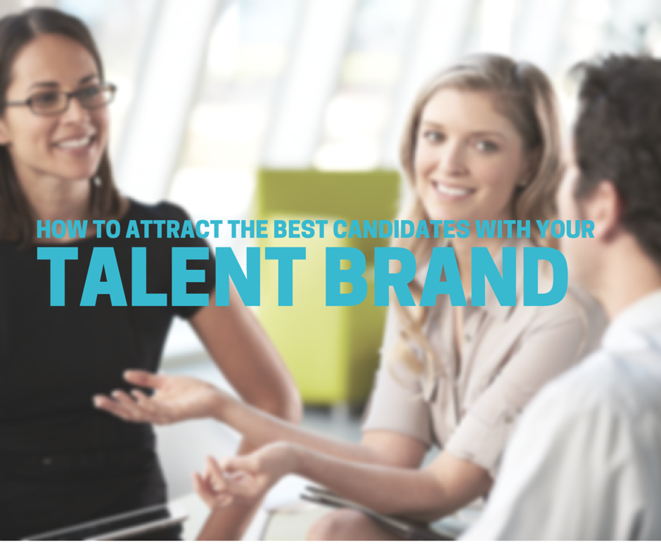 How to Attract the Best Candidates with Your Talent Brand