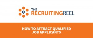 How to Attract Qualified Job Applicants
