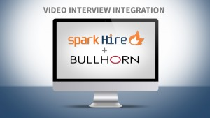 Spark Hire and Bullhorn Integration