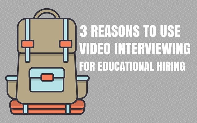 Video Interviewing for Educational Hiring