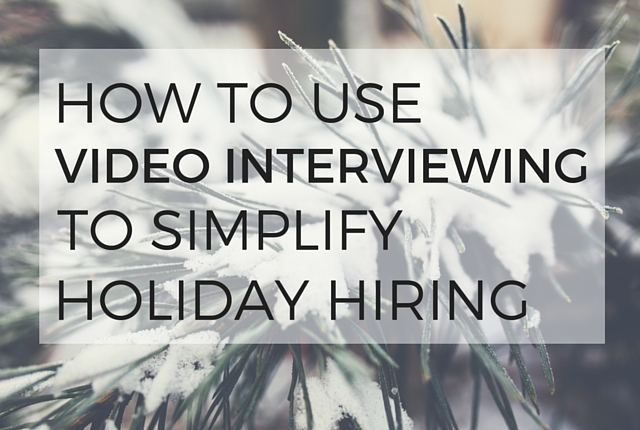 Spark-Hire-Video-Interviewing-Simplify-Holiday-Hiring (2)