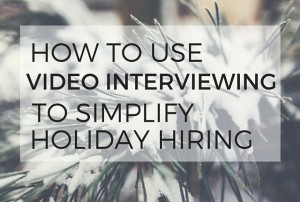 Spark-Hire-Video-Interviewing-Simplify-Holiday-Hiring