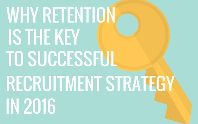 Spark-Hire-Why-Retention-Is-The-Key-To-Successful-Recruitment-Strategy-In-2016