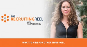 The Recruiting Reel with Sarah Dabby