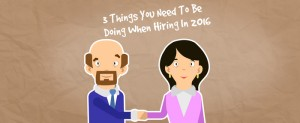 Spark-Hire-3-Things-You-Need-To-Be-Doing-When-Hiring-In-2016