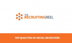 Top Qualities of Social Recruiters