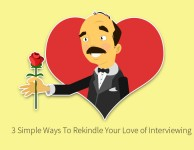 3 Simple Ways To Rekindle Your Love of Interviewing