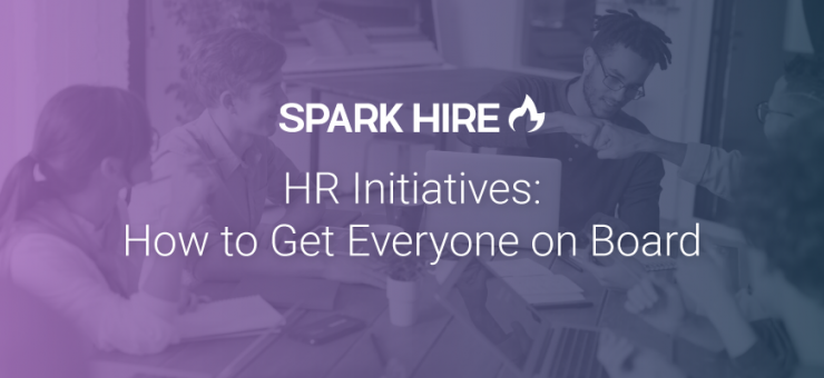 HR Initiatives: How to Get Everyone on Board