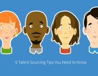 6 Talent Sourcing Tips You Need to Know