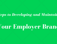 4 Steps to Developing and Maintaining Your Employer Brand