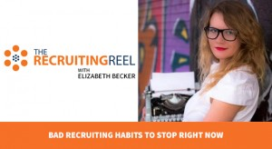Bad Recruiting Habits To Stop Right Now