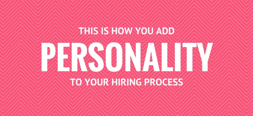 Add Personality To Your Hiring Process