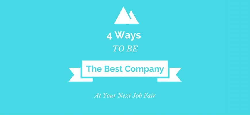 4 Ways To Be The Best Company At Your Next Job Fair