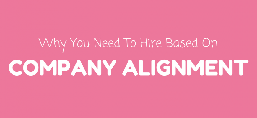 Hire Based On Company Alignment