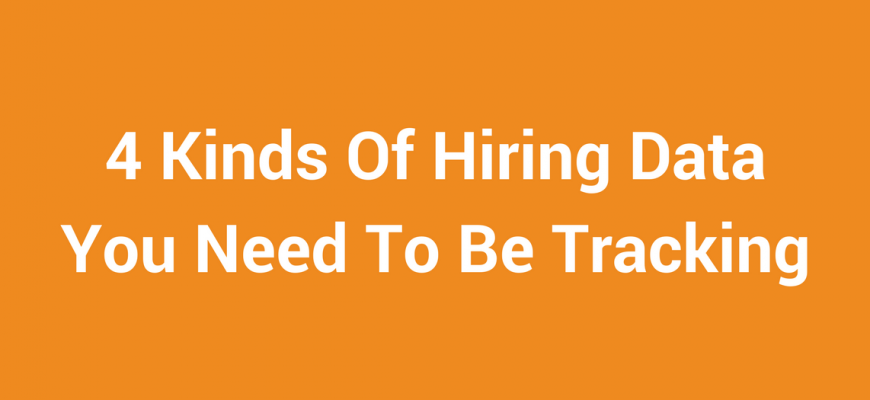Hiring Data You Need to Be Tracking
