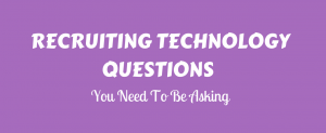 Recruiting Technology Questions