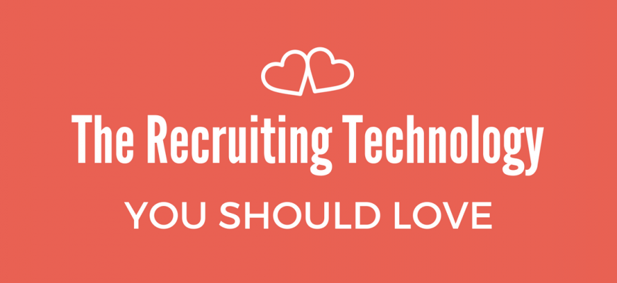 Recruiting Technology You Should Love