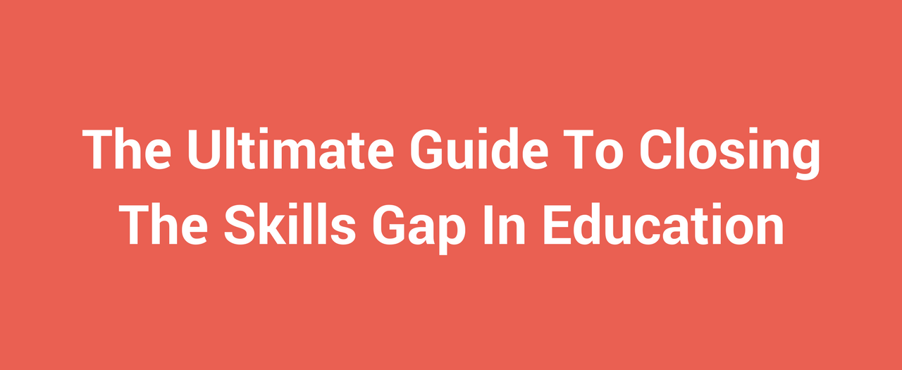 Closing the Skills Gap in Education