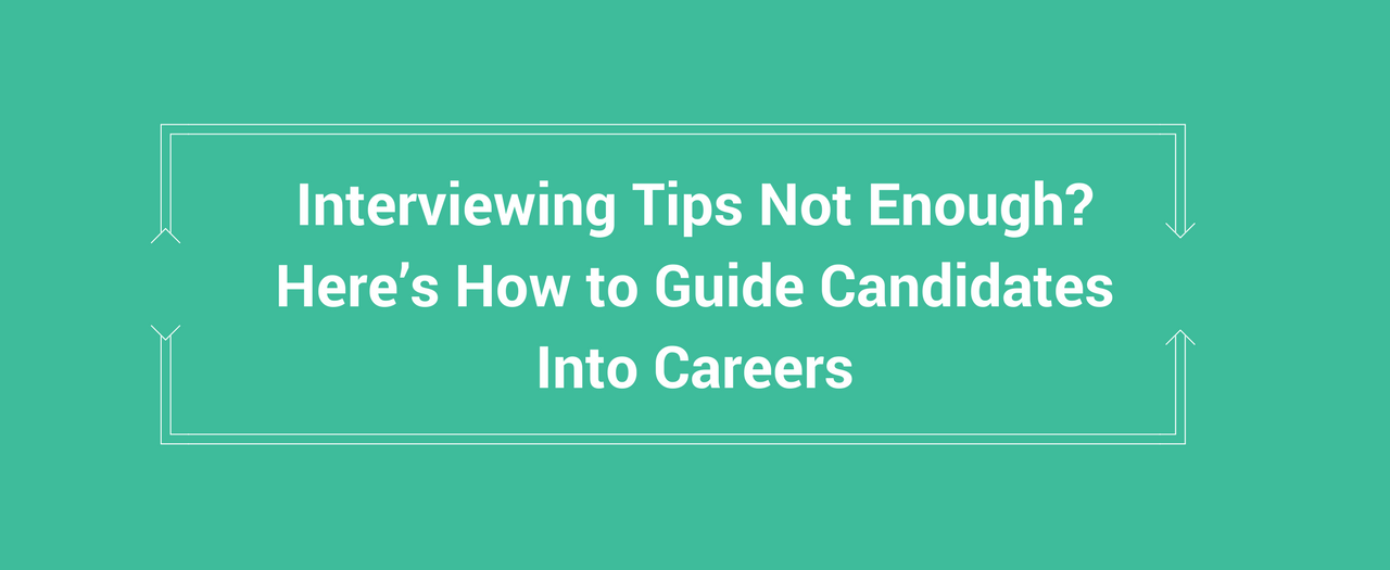 How to Guide Candidates Into Careers