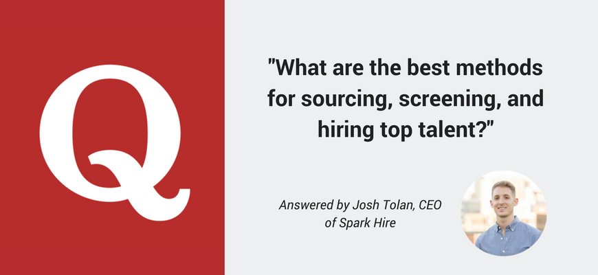 Best methods for sourcing, screening, and hiring top talent