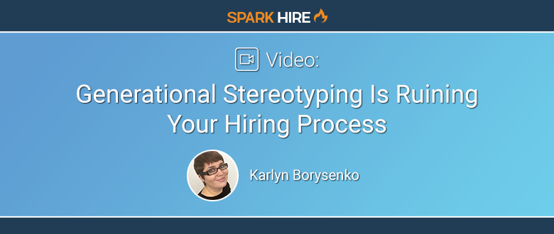 Generational Stereotyping Is Ruining Your Hiring Process