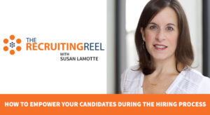How to Empower Your Candidates Through The Hiring Process