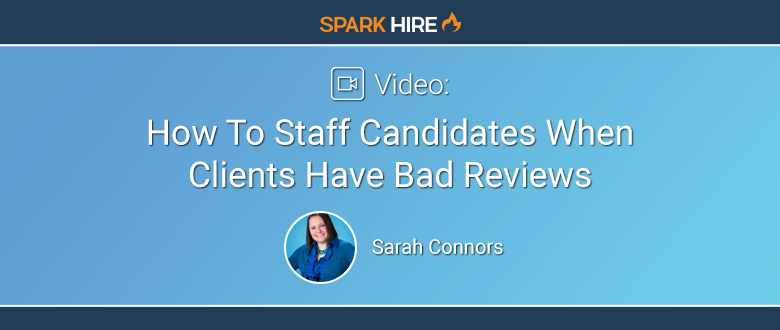 Staff Candidates When Clients Have Bad Reviews