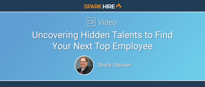 Uncovering Hidden Talents to Find Your Next Top Employee