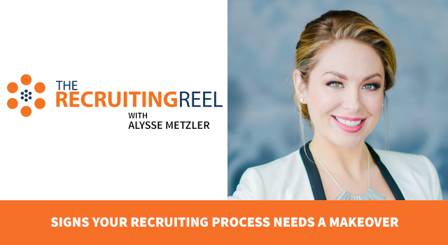 Signs Your Recruiting Process Needs A Makeover