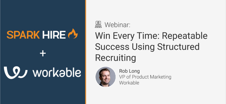 Win Every Time: Repeatable Success Using Structured Recruiting