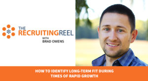 How to Identify Long-Term Fit During Times of Rapid Growth