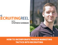 How to Incorporate Proven Marketing Tactics Into Recruiting