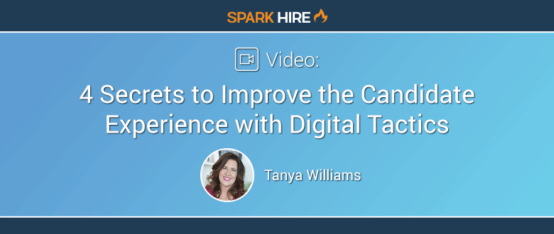 4 Secrets to Improve the Candidate Experience with Digital Tactics