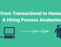 From Transactional to Human A Hiring Process Awakening