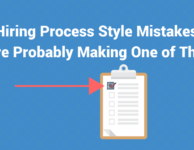 4 Hiring Process Style Mistakes: You're Probably Making One of Them