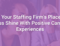 Make Your Placement Process Shine With Positive Candidate Experiences