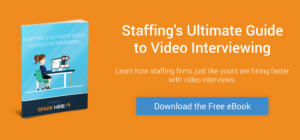 Staffing's Ultimate Guide to Video Interviewing